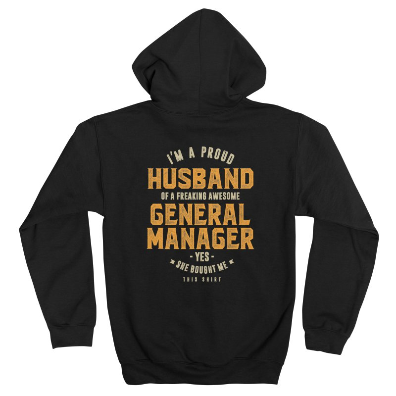 I'm a Proud Husband of a Freaking Awesome General Manager Women's Zip-Up Hoody by Cido Lopez Shop
