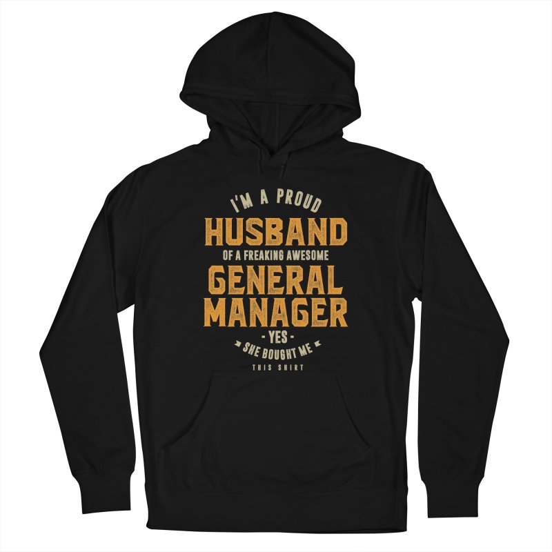 I'm a Proud Husband of a Freaking Awesome General Manager Women's Pullover Hoody by Cido Lopez Shop