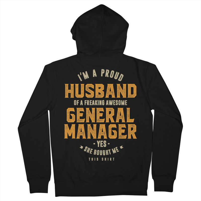 I'm a Proud Husband of a Freaking Awesome General Manager Men's Zip-Up Hoody by Cido Lopez Shop
