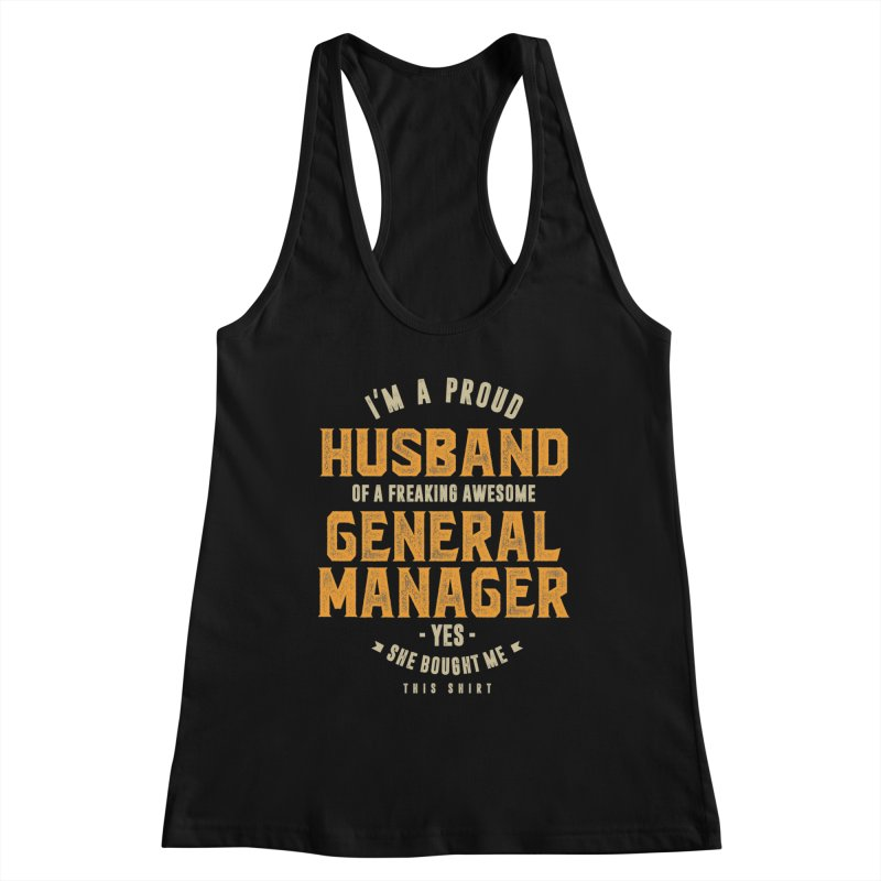 I'm a Proud Husband of a Freaking Awesome General Manager Women's Tank by Cido Lopez Shop