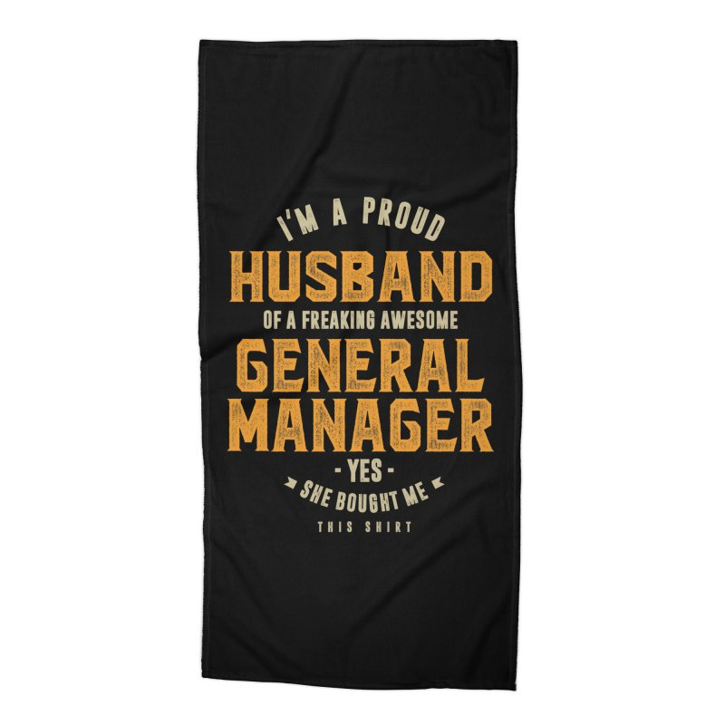 I'm a Proud Husband of a Freaking Awesome General Manager Accessories Beach Towel by Cido Lopez Shop
