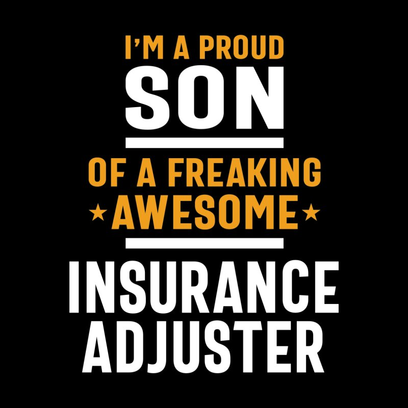 I'm a Proud Son of a Freaking Awesome Insurance Adjuster Men's Longsleeve T-Shirt by Cido Lopez Shop