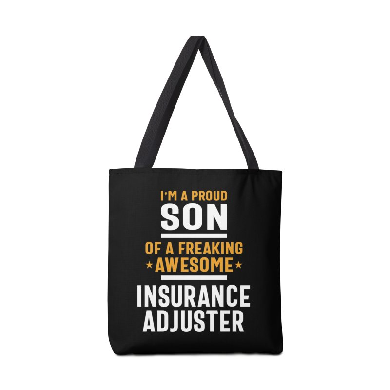 I'm a Proud Son of a Freaking Awesome Insurance Adjuster Accessories Bag by Cido Lopez Shop