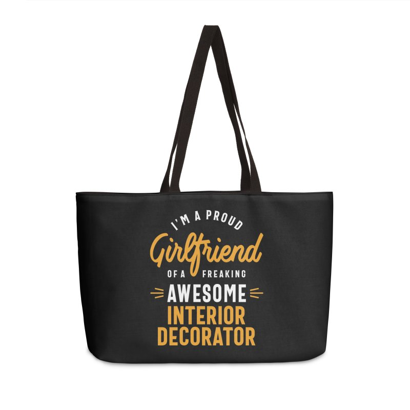 I'm a Proud Girlfriend of a Freaking Awesome Interior Decorator Accessories Bag by Cido Lopez Shop