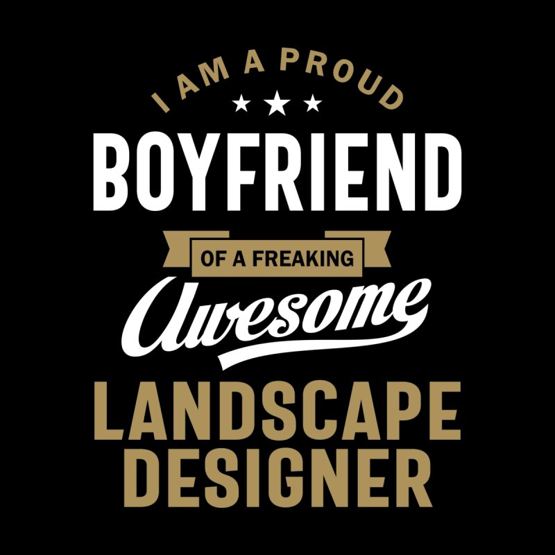 I'm a Proud Boyfriend of a Freaking Awesome Landscape Designer Men's Tank by Cido Lopez Shop