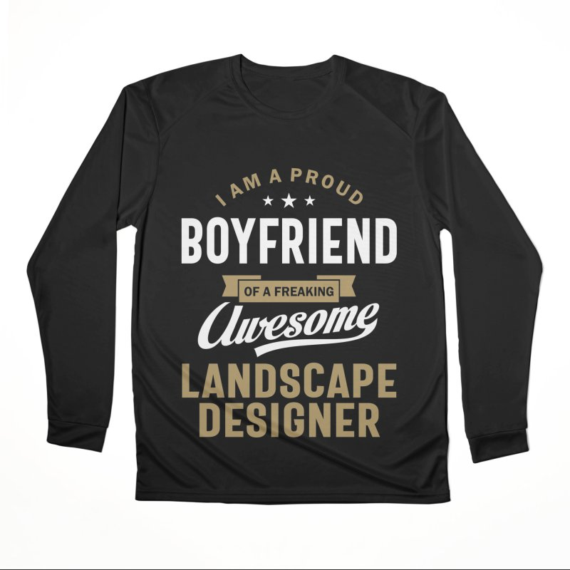 I'm a Proud Boyfriend of a Freaking Awesome Landscape Designer Men's Longsleeve T-Shirt by Cido Lopez Shop