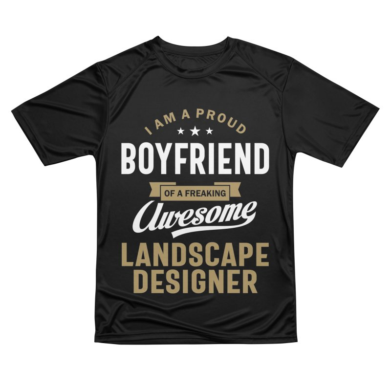 I'm a Proud Boyfriend of a Freaking Awesome Landscape Designer Women's T-Shirt by Cido Lopez Shop