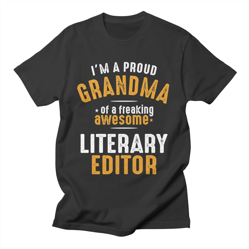 I'm a Proud Grandma of a Freaking Awesome Literary Editor Men's T-Shirt by Cido Lopez Shop