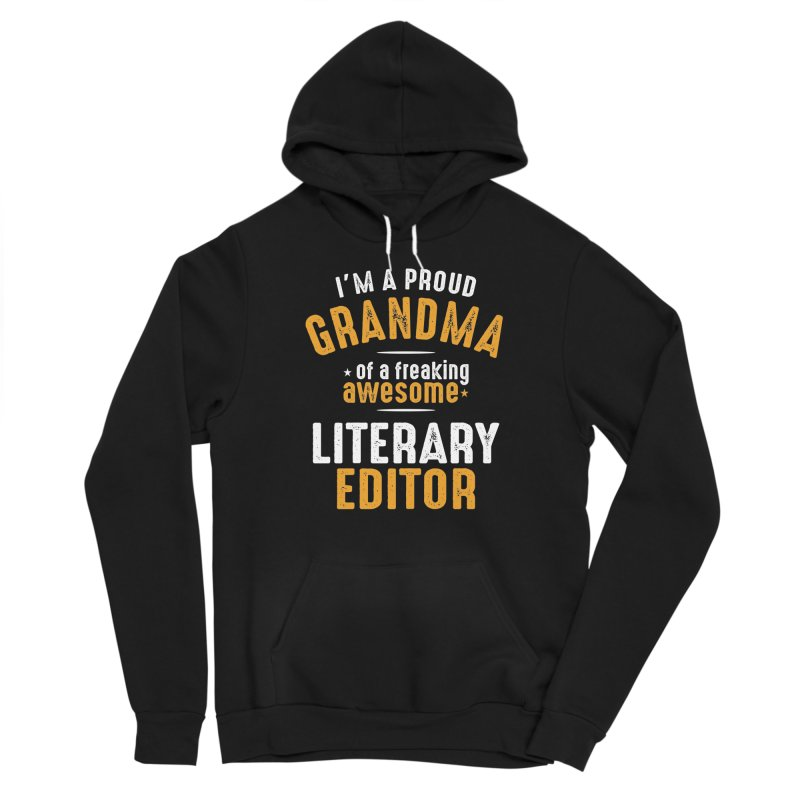 I'm a Proud Grandma of a Freaking Awesome Literary Editor Men's Pullover Hoody by Cido Lopez Shop