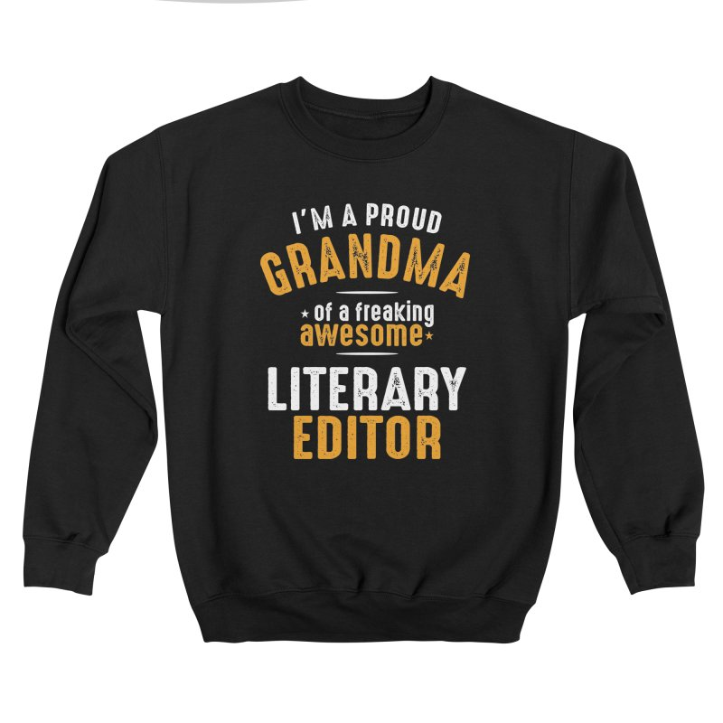 I'm a Proud Grandma of a Freaking Awesome Literary Editor Women's Sweatshirt by Cido Lopez Shop