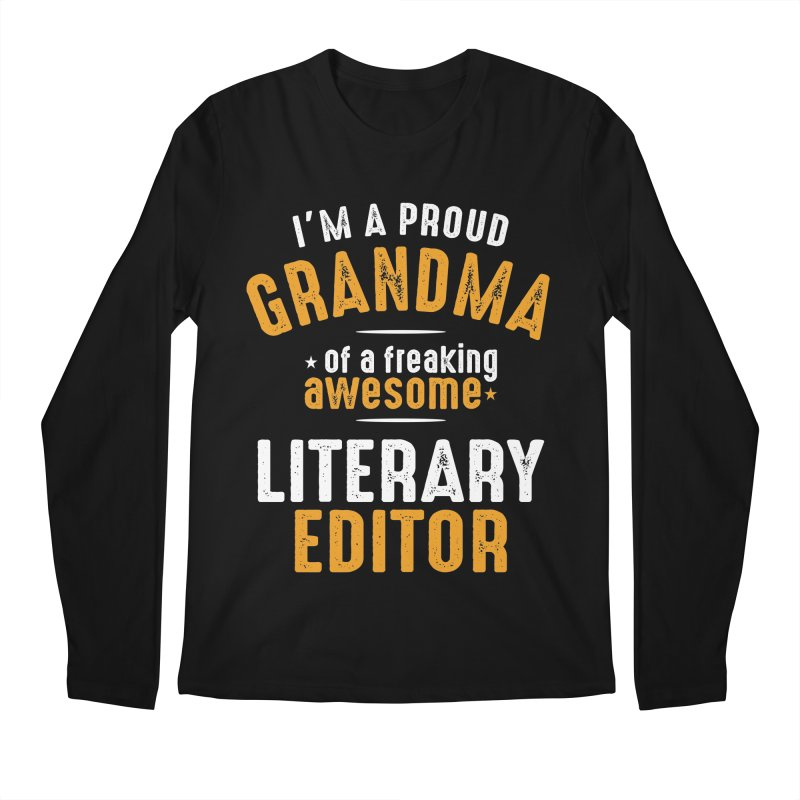 I'm a Proud Grandma of a Freaking Awesome Literary Editor Men's Longsleeve T-Shirt by Cido Lopez Shop