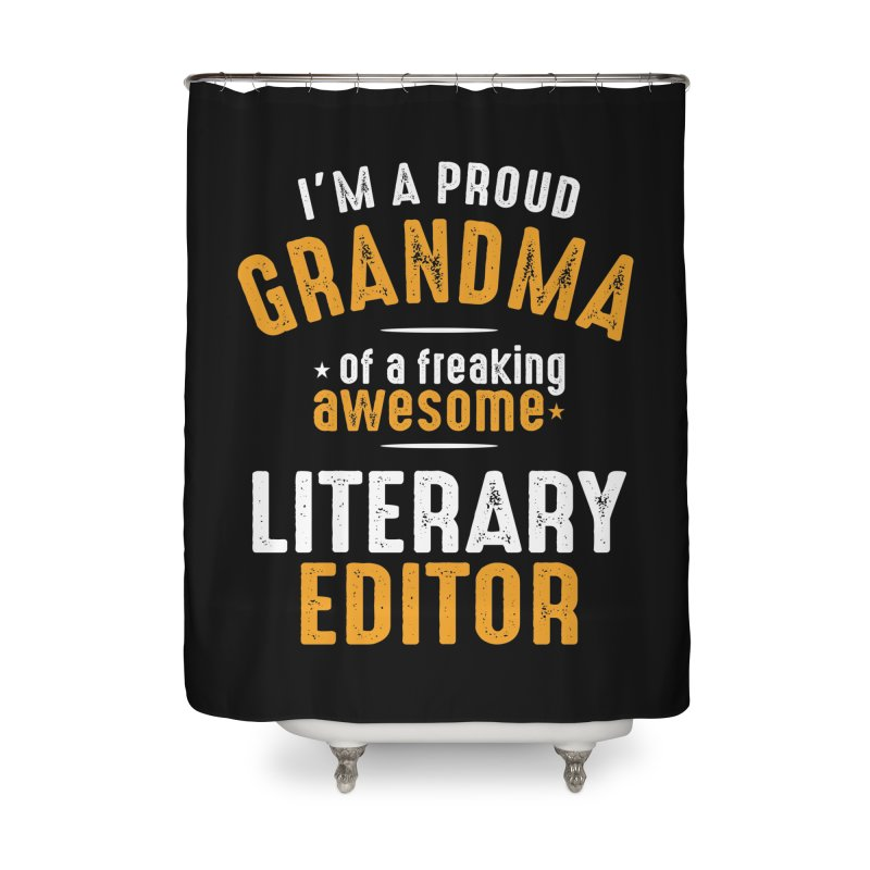 I'm a Proud Grandma of a Freaking Awesome Literary Editor Home Shower Curtain by Cido Lopez Shop