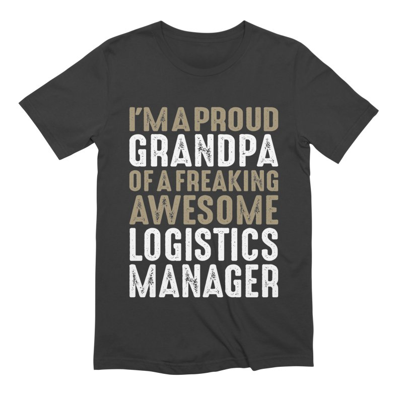 I'm a Proud Grandpa of a Freaking Awesome Logistics Manager Men's T-Shirt by Cido Lopez Shop