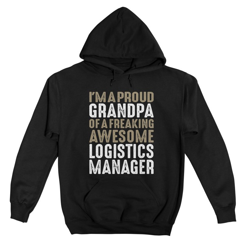 I'm a Proud Grandpa of a Freaking Awesome Logistics Manager Women's Pullover Hoody by Cido Lopez Shop