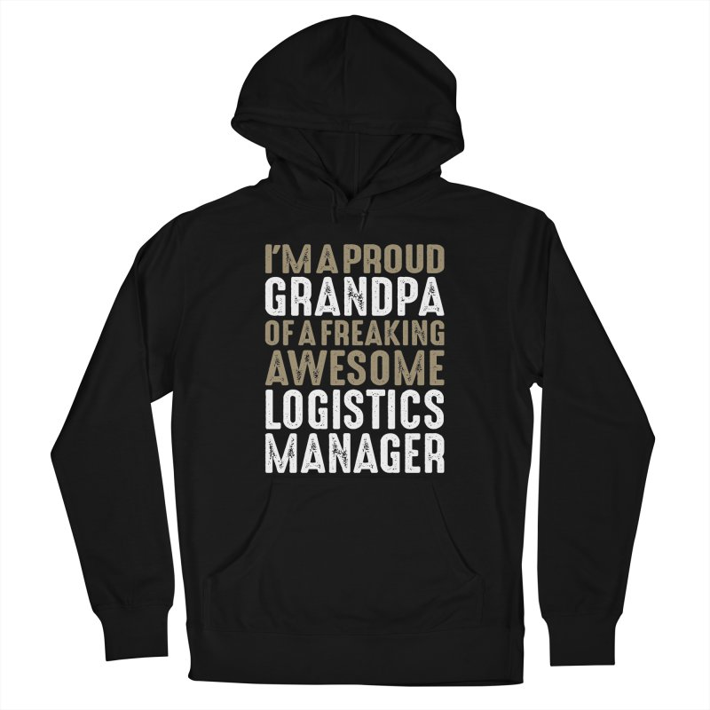 I'm a Proud Grandpa of a Freaking Awesome Logistics Manager Men's Pullover Hoody by Cido Lopez Shop