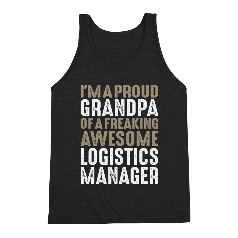 I'm a Proud Grandpa of a Freaking Awesome Logistics Manager Men's Tank by Cido Lopez Shop