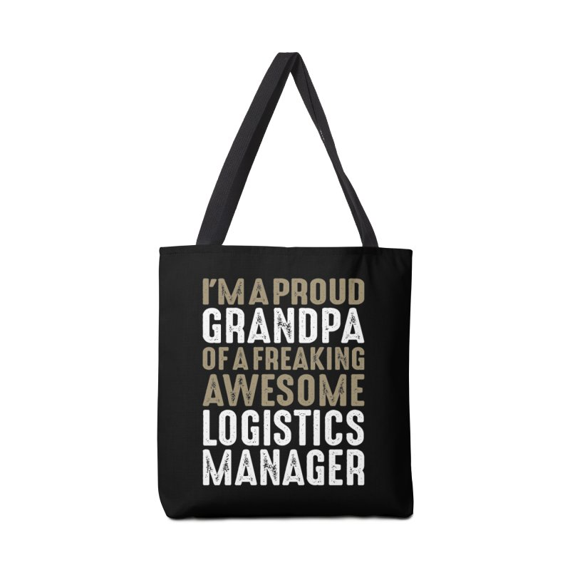 I'm a Proud Grandpa of a Freaking Awesome Logistics Manager Accessories Bag by Cido Lopez Shop