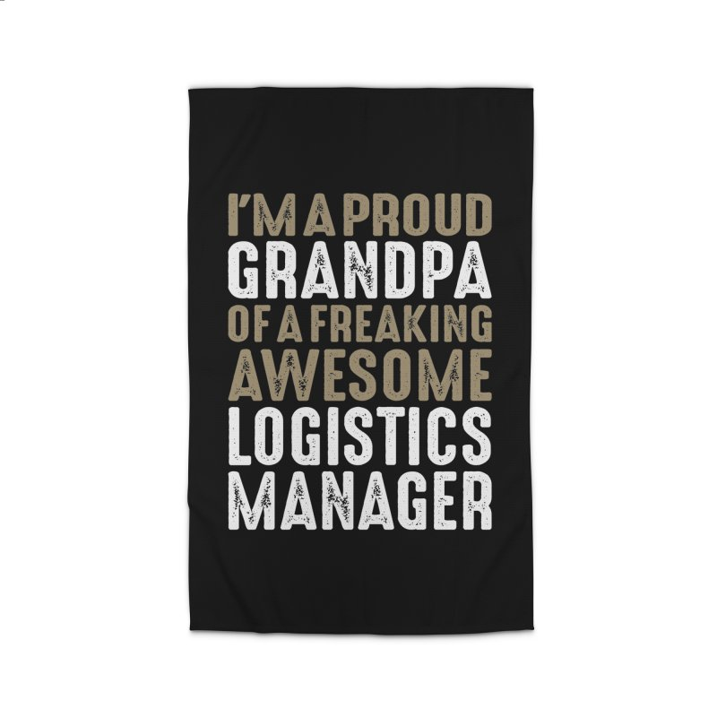 I'm a Proud Grandpa of a Freaking Awesome Logistics Manager Home Rug by Cido Lopez Shop