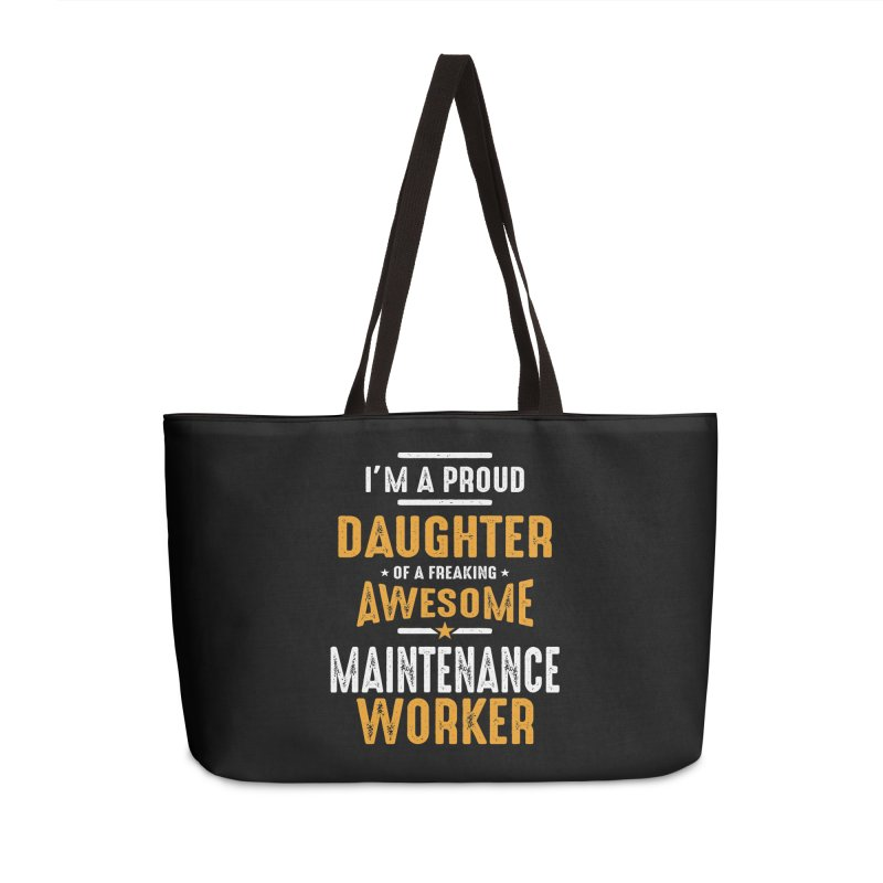 I'm a Proud Daughter of a Freaking Awesome Maintenance Worker Accessories Bag by Cido Lopez Shop