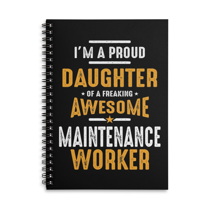 I'm a Proud Daughter of a Freaking Awesome Maintenance Worker Accessories Notebook by Cido Lopez Shop