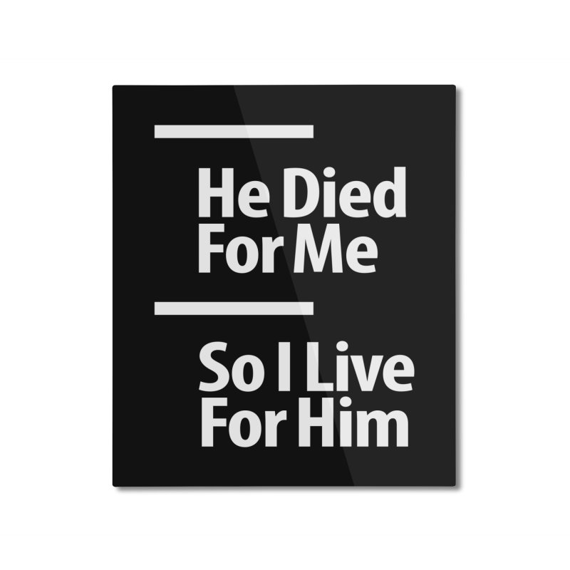 Christian Bible Verse - Jesus Died For Me Home Mounted Aluminum Print by Cido Lopez Shop