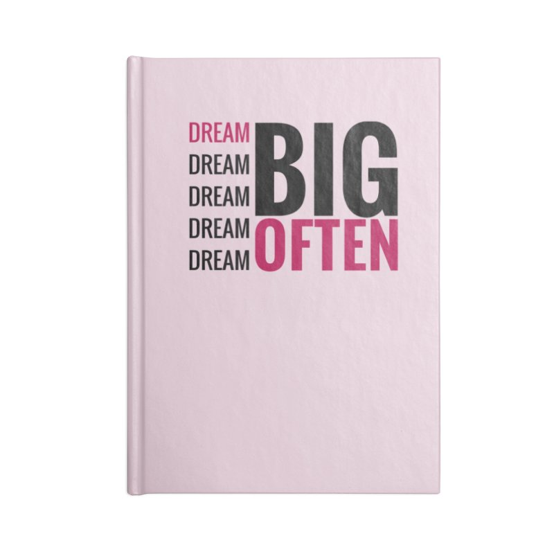 Dream Big Dream Often in Blank Journal Notebook by Inspirational Notebooks