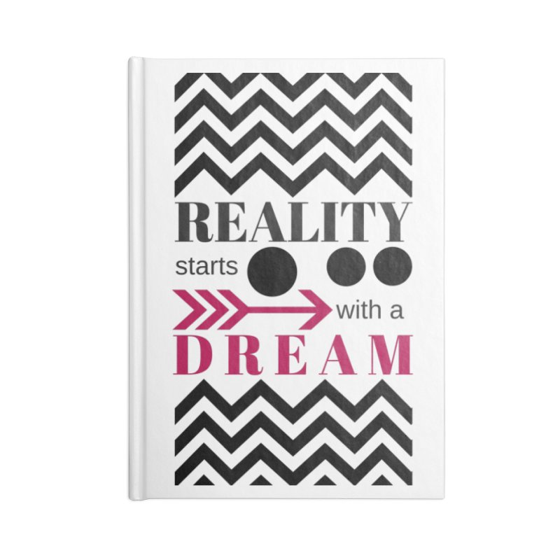 Reality Starts with a Dream Accessories Blank Journal Notebook by Inspirational Notebooks