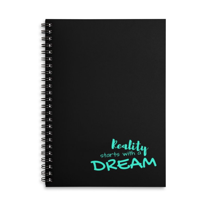 Reality starts with a dream - turquoise in Lined Spiral Notebook by Inspirational Notebooks