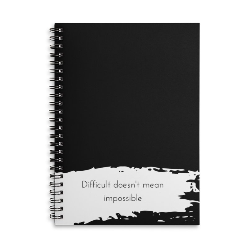Difficult doesn't mean impossible in Lined Spiral Notebook by Inspirational Notebooks