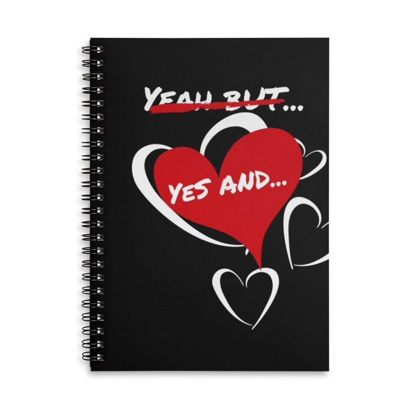 Yeah but YES AND Accessories Lined Spiral Notebook by Inspirational Notebooks