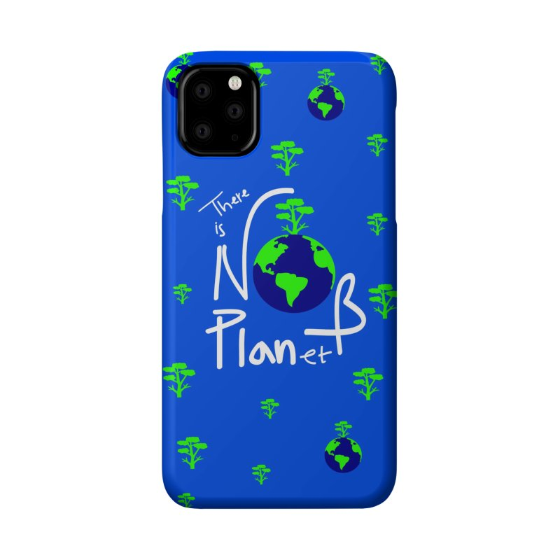There is no planet B Accessories Phone Case by cindyshim's Artist Shop