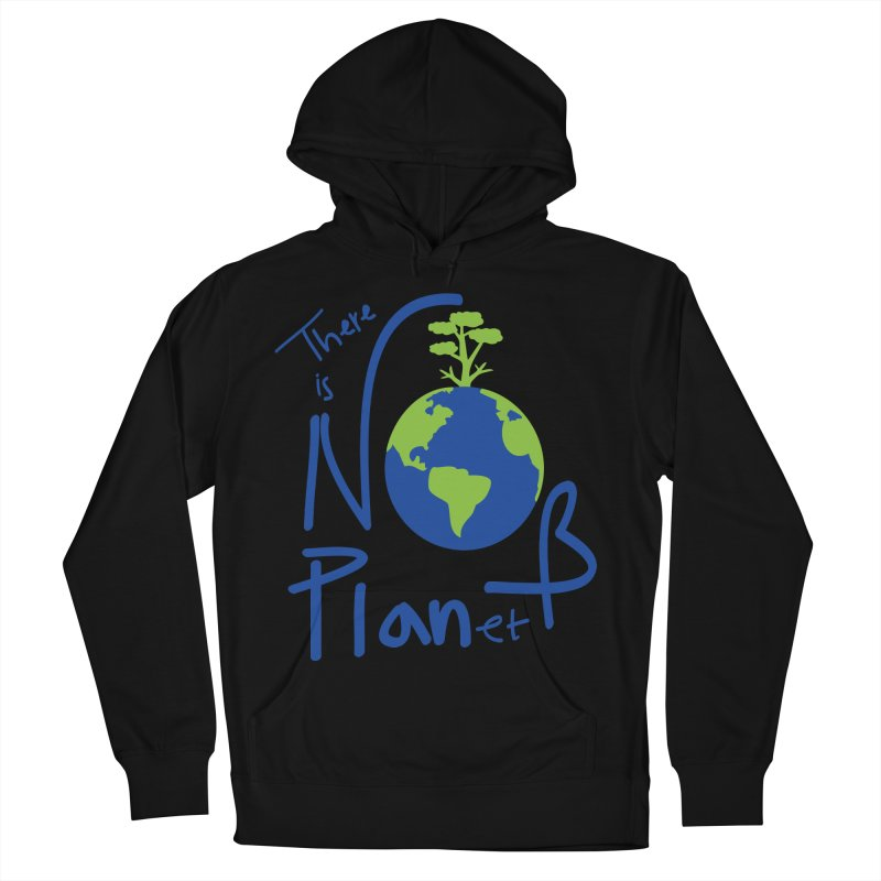 There is no planet B Men's French Terry Pullover Hoody by cindyshim's Artist Shop