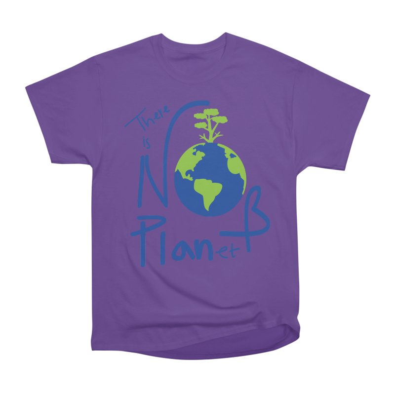 There is no planet B Women's Heavyweight Unisex T-Shirt by cindyshim's Artist Shop