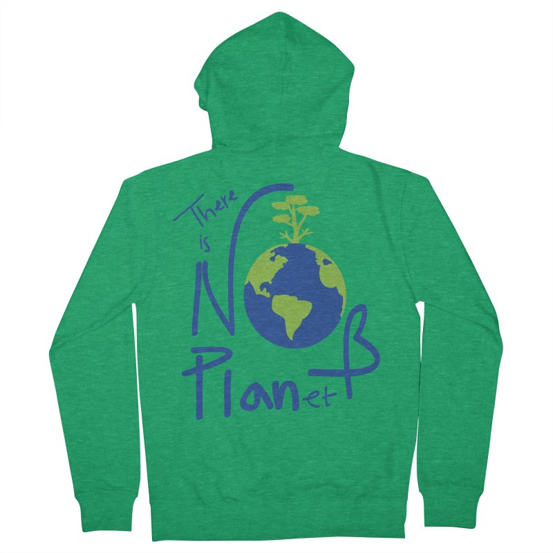 There is no planet B Women's French Terry Zip-Up Hoody by cindyshim's Artist Shop