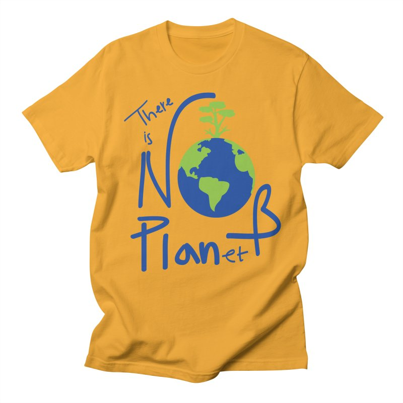 There is no planet B Women's Regular Unisex T-Shirt by cindyshim's Artist Shop