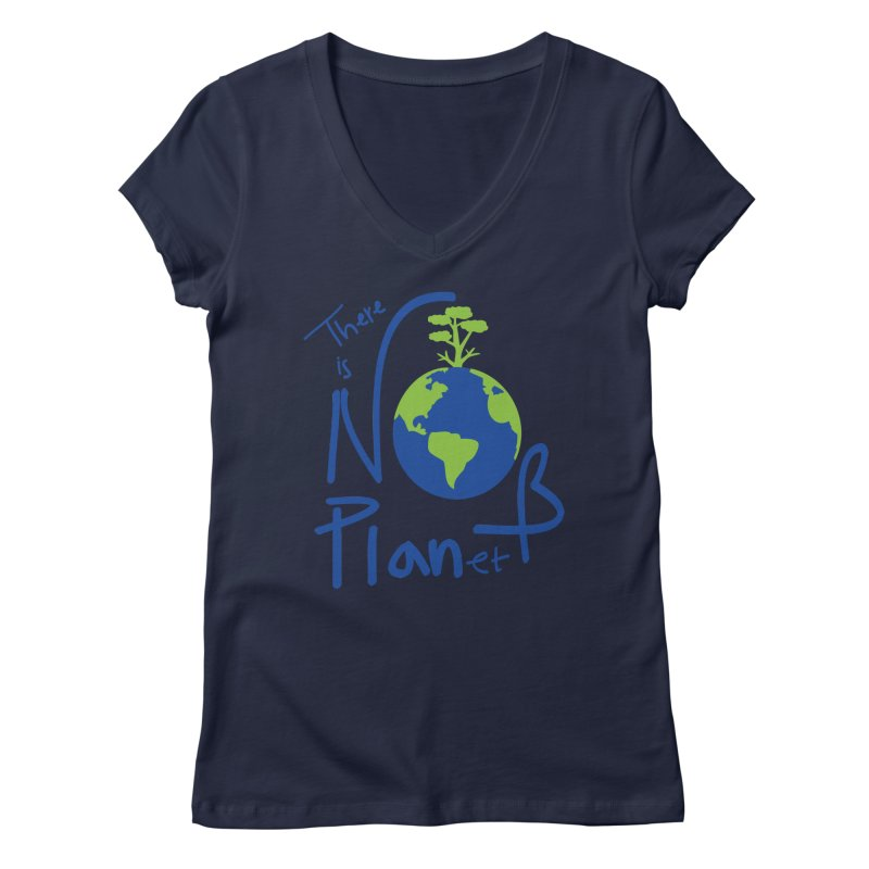 There is no planet B Women's Regular V-Neck by cindyshim's Artist Shop