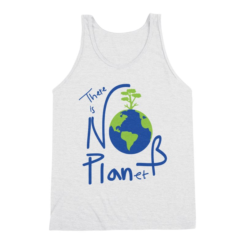There is no planet B Men's Triblend Tank by cindyshim's Artist Shop