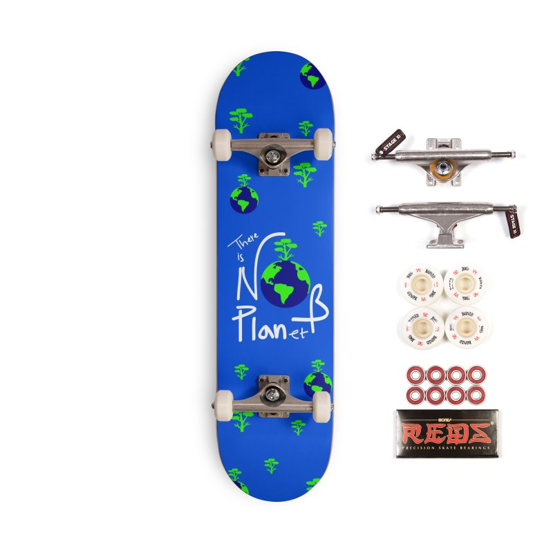 There is no planet B Accessories Complete - Pro Skateboard by cindyshim's Artist Shop