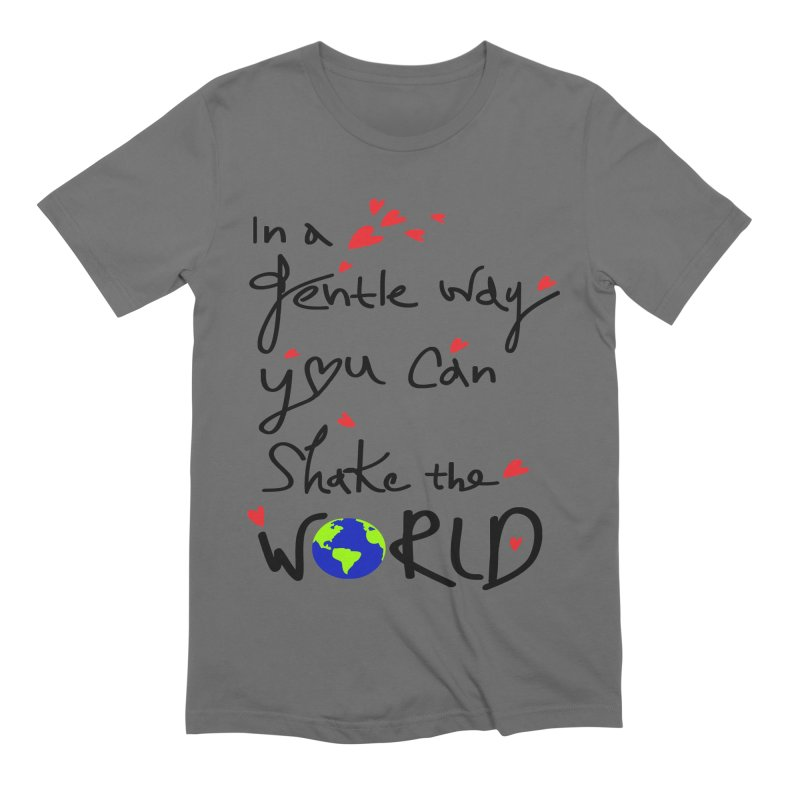 You can shake the world Men's T-Shirt by cindyshim's Artist Shop
