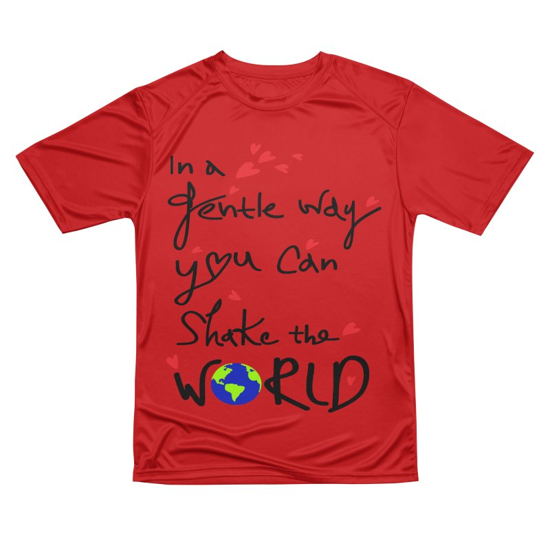 You can shake the world Men's Performance T-Shirt by cindyshim's Artist Shop