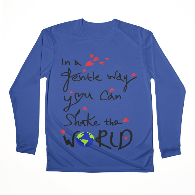 You can shake the world Women's Performance Unisex Longsleeve T-Shirt by cindyshim's Artist Shop