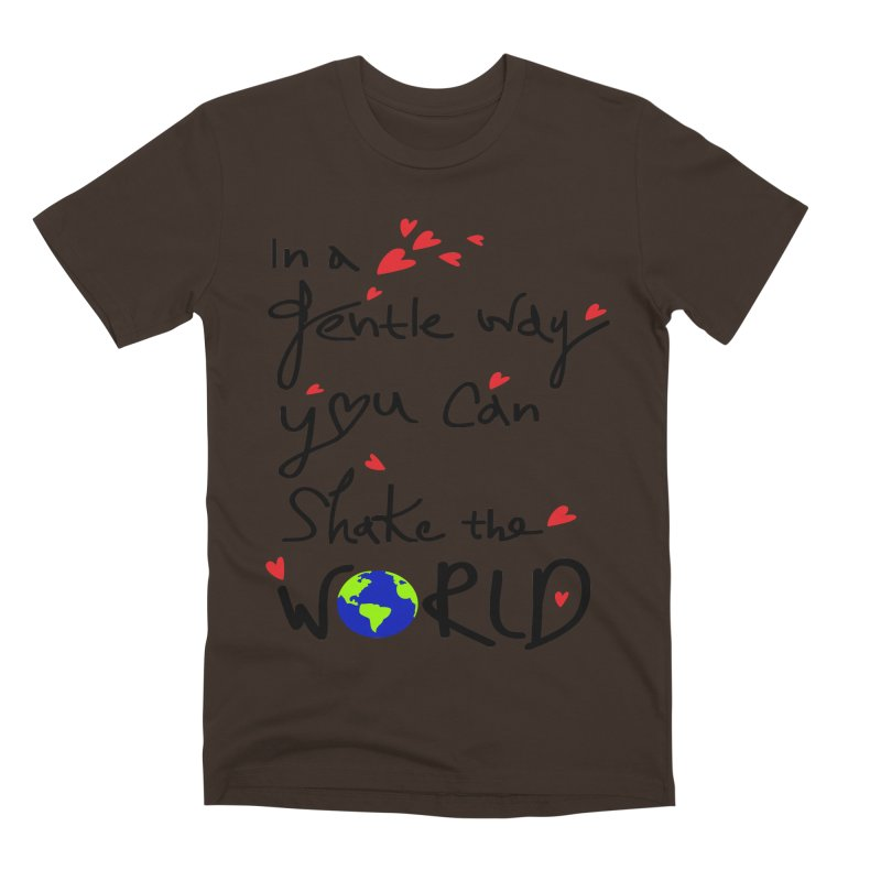 You can shake the world Men's Premium T-Shirt by cindyshim's Artist Shop