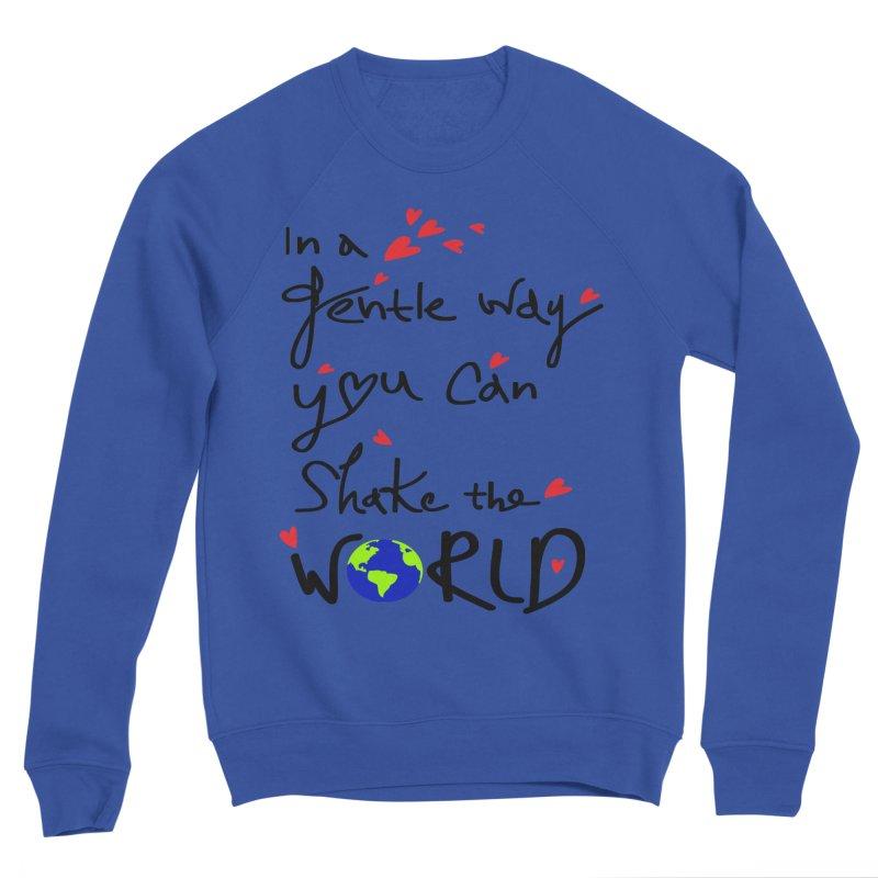 You can shake the world Men's Sponge Fleece Sweatshirt by cindyshim's Artist Shop
