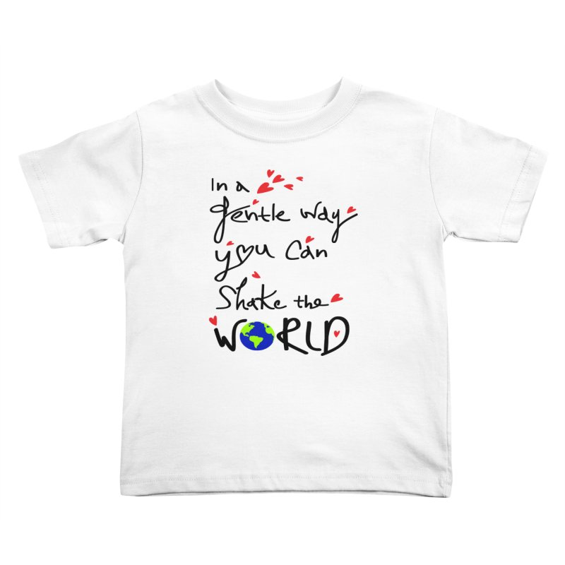 You can shake the world Kids Toddler T-Shirt by cindyshim's Artist Shop