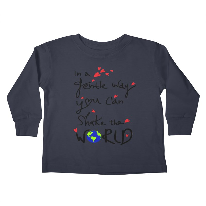 You can shake the world Kids Toddler Longsleeve T-Shirt by cindyshim's Artist Shop