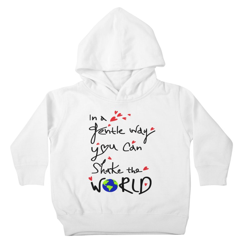 You can shake the world Kids Toddler Pullover Hoody by cindyshim's Artist Shop