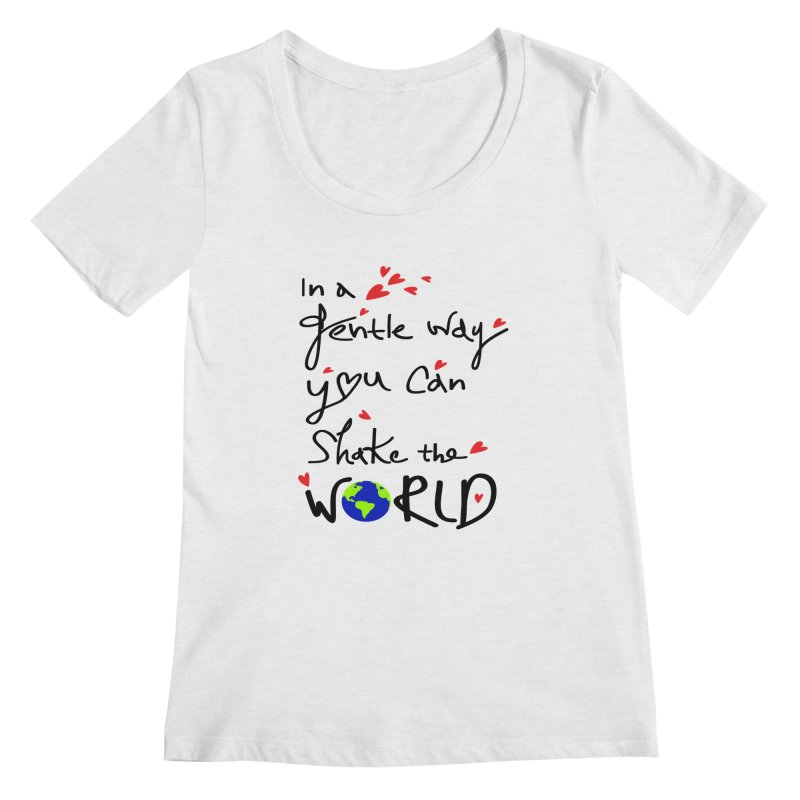 You can shake the world Women's Regular Scoop Neck by cindyshim's Artist Shop