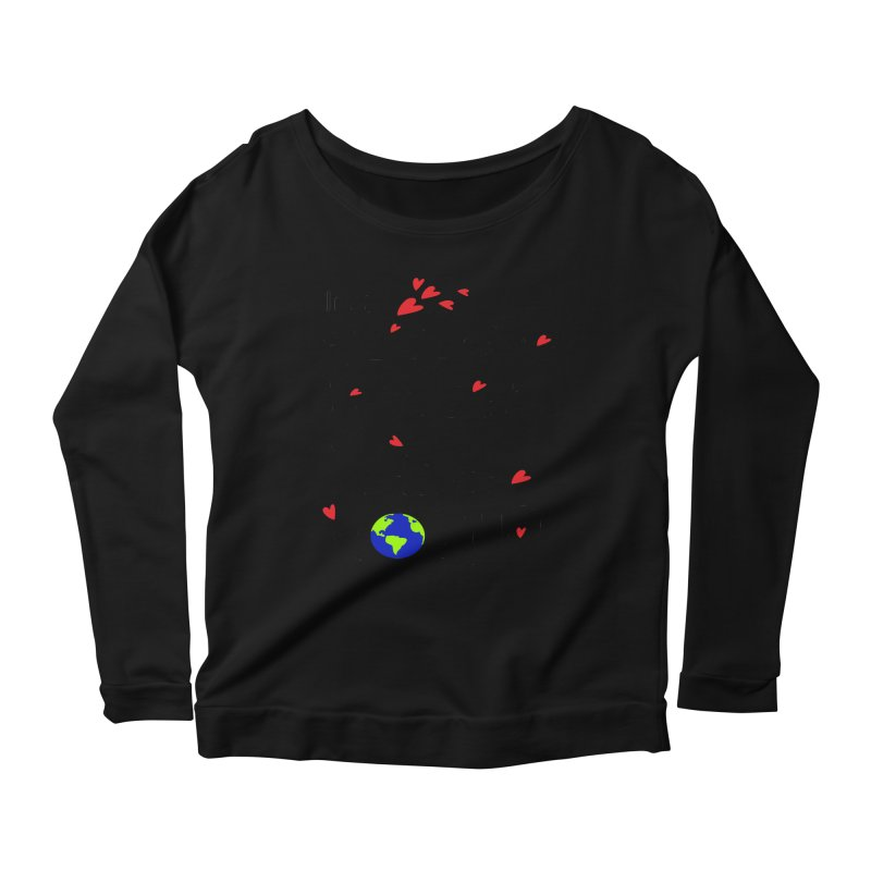 You can shake the world Women's Scoop Neck Longsleeve T-Shirt by cindyshim's Artist Shop