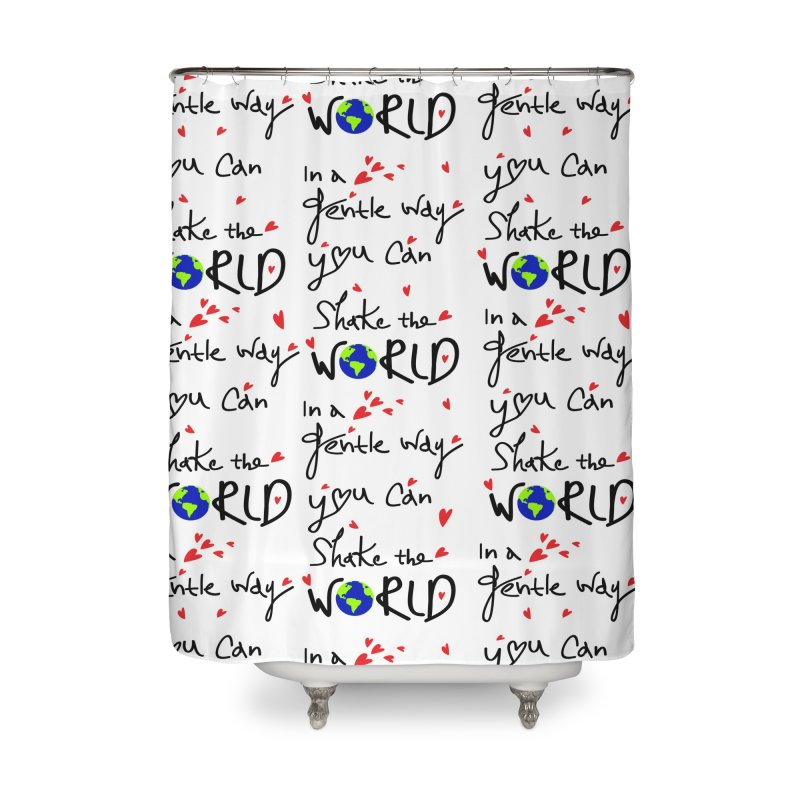 You can shake the world Home Shower Curtain by cindyshim's Artist Shop