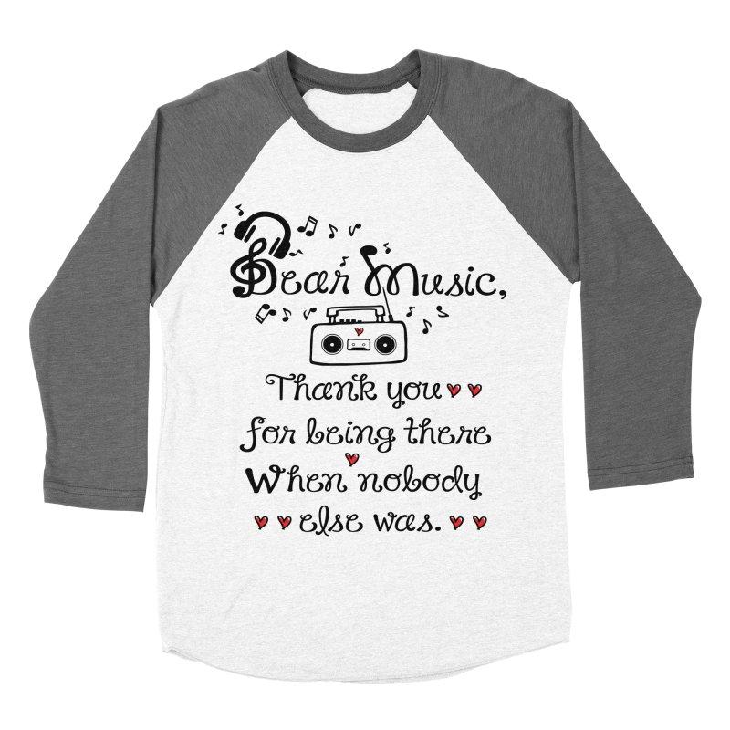 Dear music Women's Baseball Triblend T-Shirt by cindyshim's Artist Shop